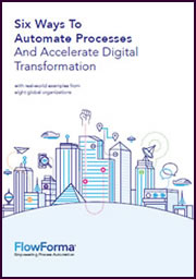 Six Ways To Automate Processes And Accelerate Digital Transformation