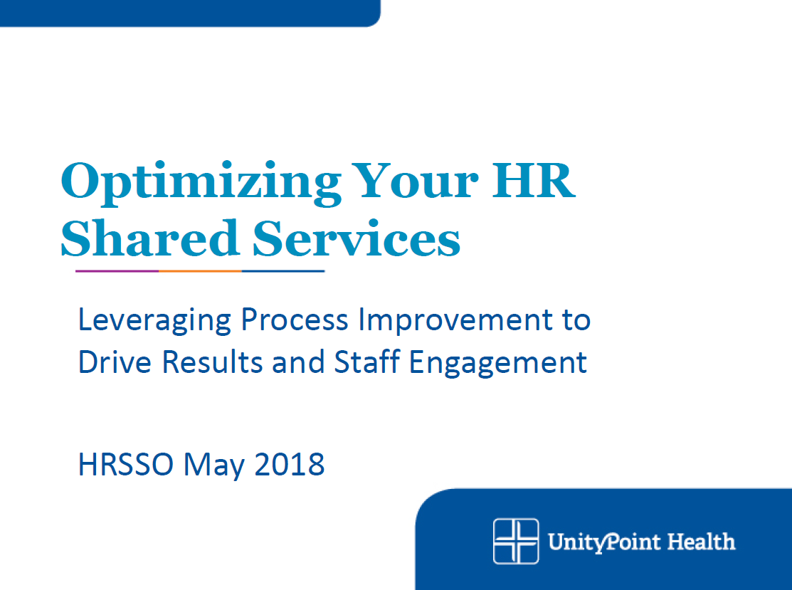 Case Study: Optimizing Your HRSS—Leveraging Process Improvement to Drive Results and Staff Engagement
