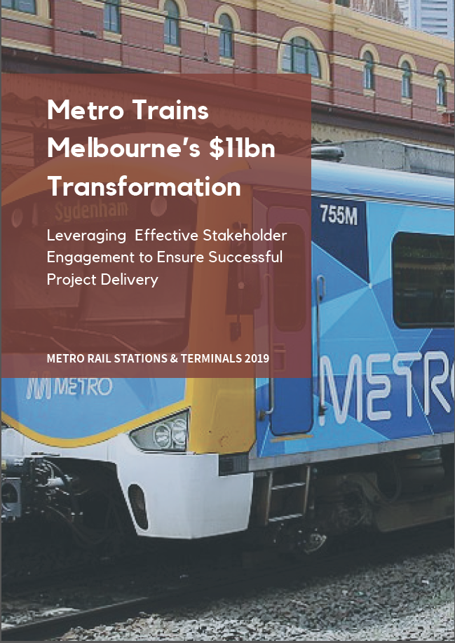 Metro Trains Melbourne's $11bn Transformation: Leveraging Effective Stakeholder Engagement to Ensure Successful Project Delivery