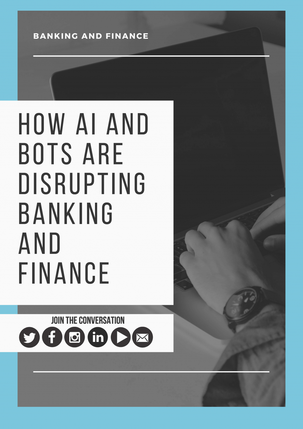 Read How AI and Bots are Disrupting the Banking Industry