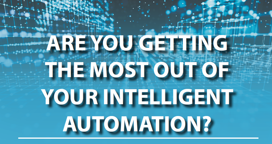 Infographic: Are You Getting The Most Out Of Your Intelligent Automation?