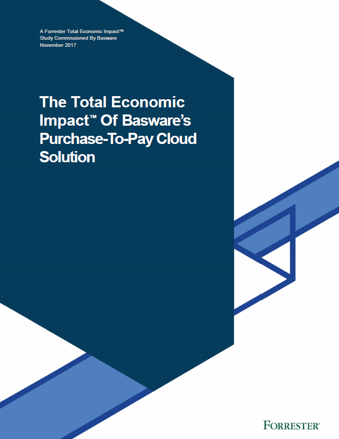 The Total Economic Impact™ Of Basware's Purchase-To-Pay Cloud Solution