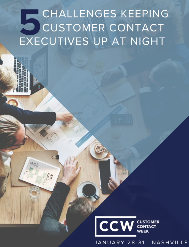 5 Challenges Keeping Customer Contact Executives up at Night