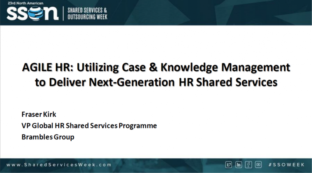 Agile HR: Utilizing Case & Knowledge Management to Deliver Next-Generation HR Shared Services