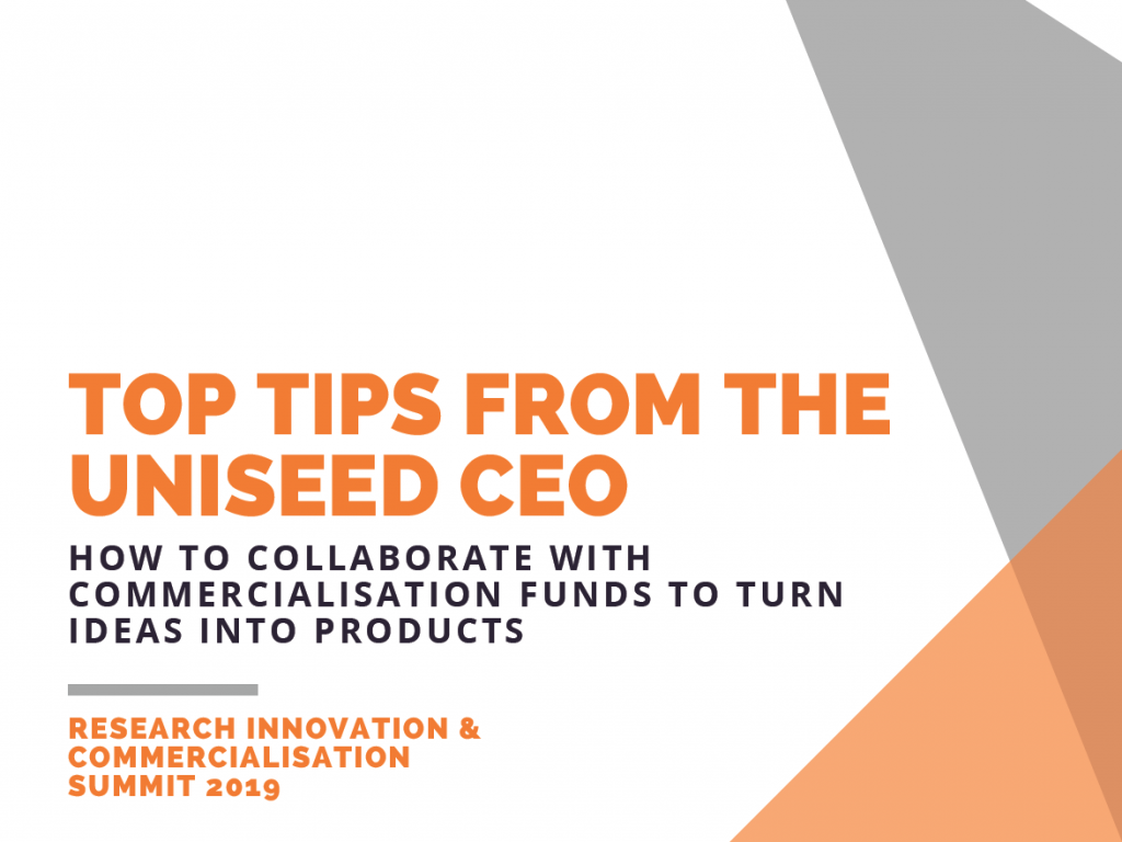 How to Collaborate with Commercialisation Funds to Turn Ideas Into Products: Top Tips from the Uniseed CEO