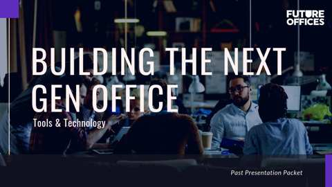 PAST PRESENTATION PACKET: Technology & Innovation in Office Design