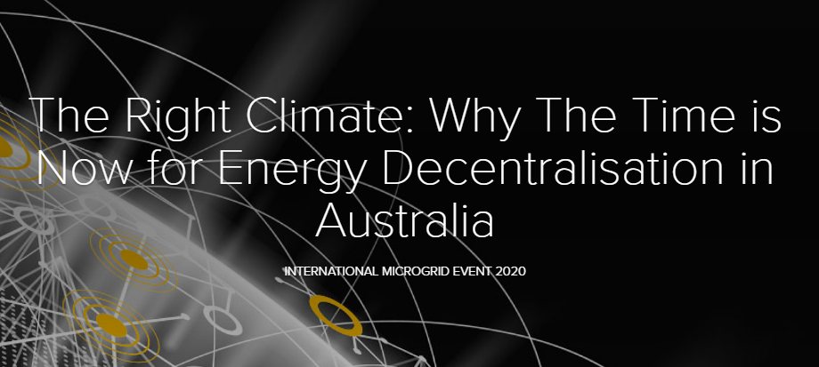 The Right Climate: Why The Time is Now for Energy Decentralisation in Australia