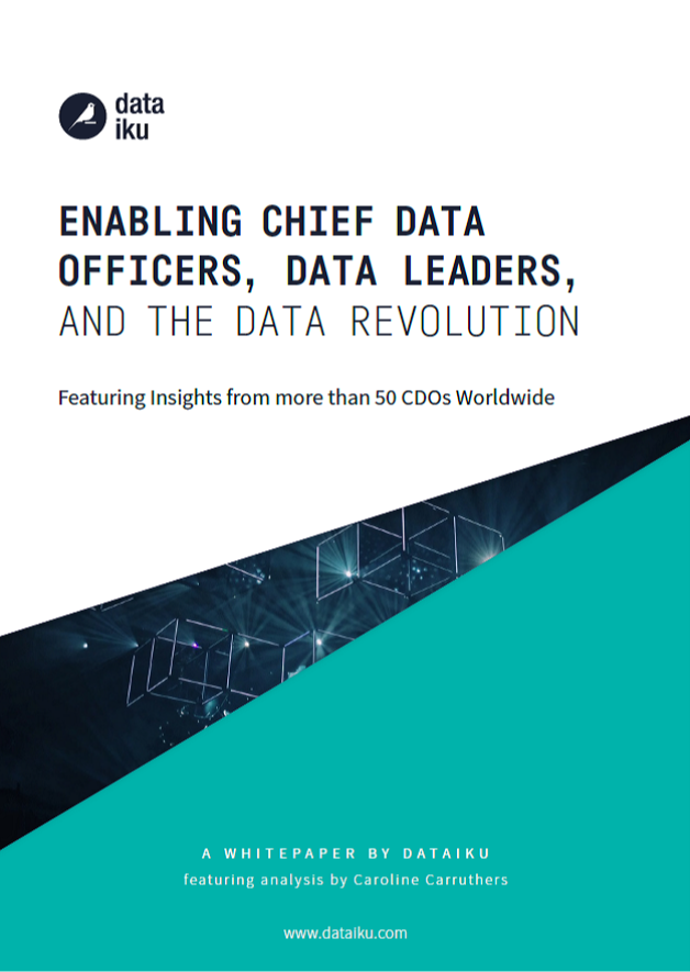 Enabling Chief Data Officers, Data Leaders, and the Data Revolution - A White Paper by Dataiku