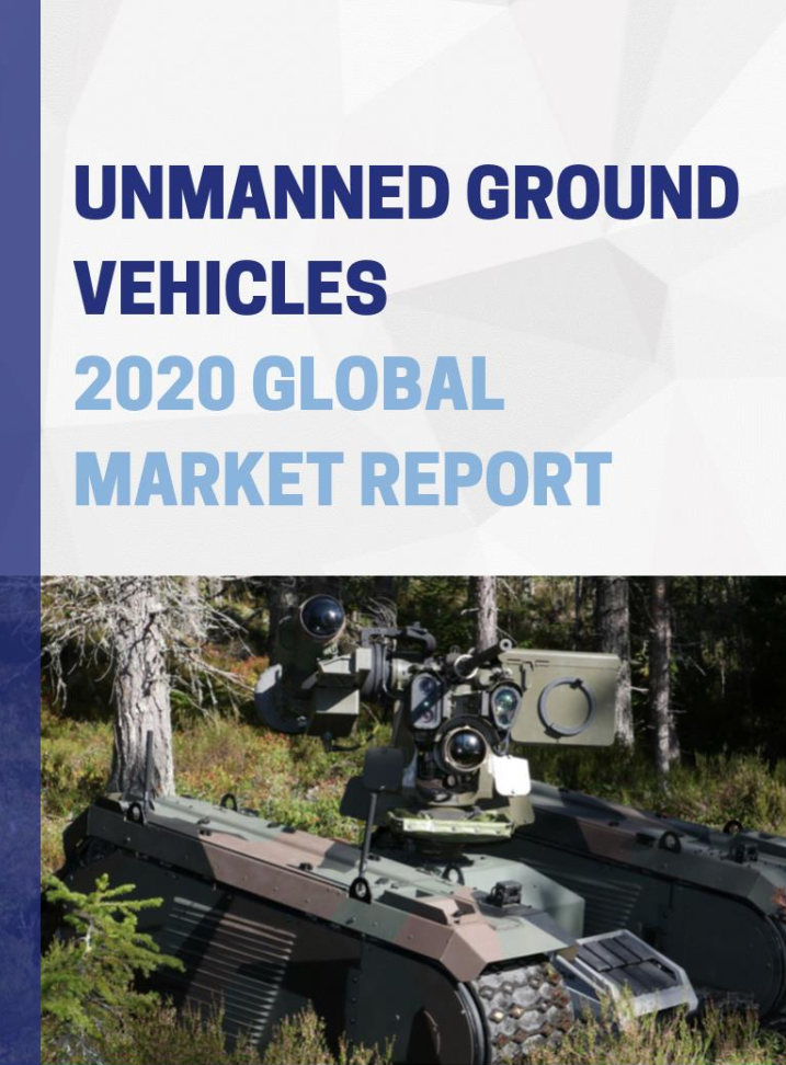 Unmanned Ground Vehicles 2020 Market Report
