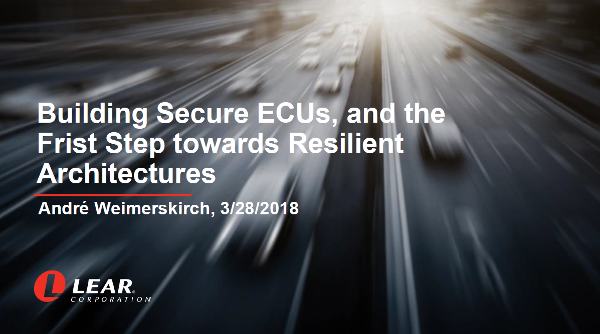 Building Secure ECU's and the First Steps Towards Resilient Architectures