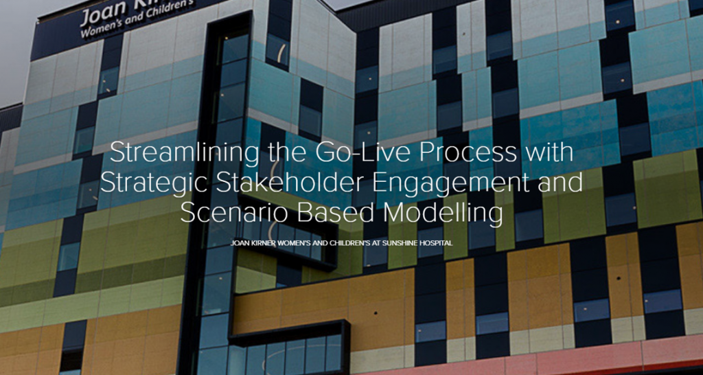 Streamlining the Go-Live Process with Strategic Stakeholder Engagement and Scenario Based Modelling at Joan Kirner Women's and Children's Hospital
