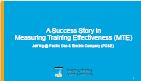 A Success Story in Measuring Training Effectiveness (MTE)