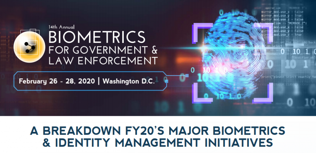Breakdown FY20'S Major Biometrics & Identity Management Initiatives