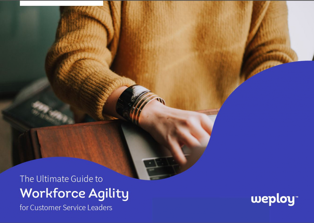 The Ultimate Guide to Workforce Agility for Customer Service Leaders