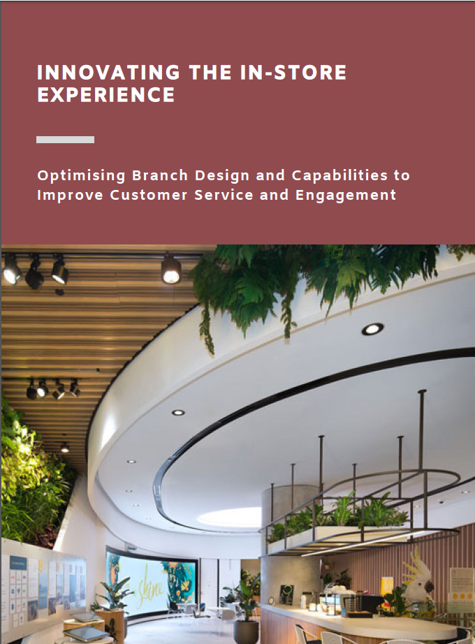 Innovating the In-Store Experience: Optimising Branch Design and Capabilities to Improve Customer Service and Engagement