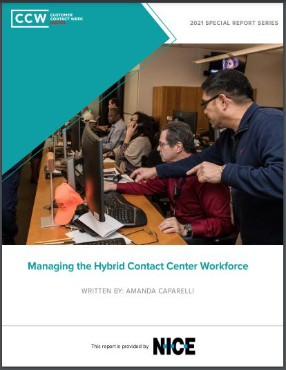 Special Report: Managing the Hybrid Contact Center Workforce