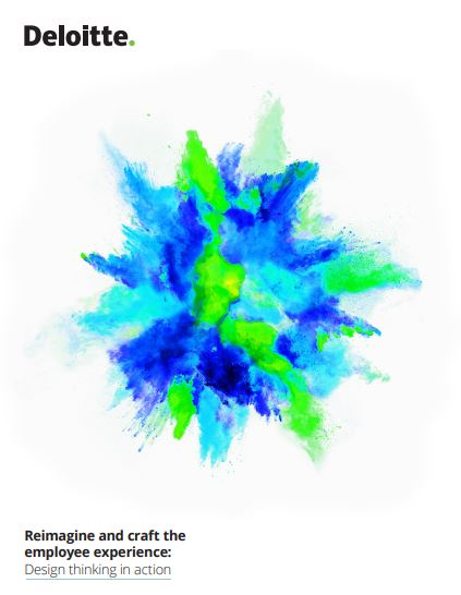 [Deloitte] Reimagine and craft the employee experience: Design thinking in action