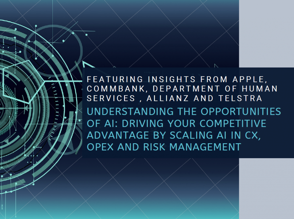Understanding the Opportunities of AI: Driving Your Competitive Advantage by Scaling AI in CX, OPEX and Risk Management