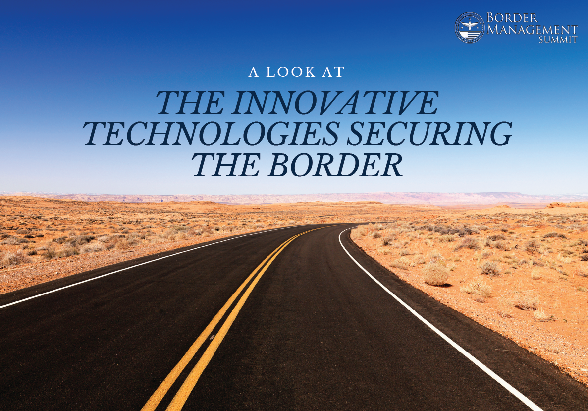 The Innovative Technologies Securing the U.S. Border