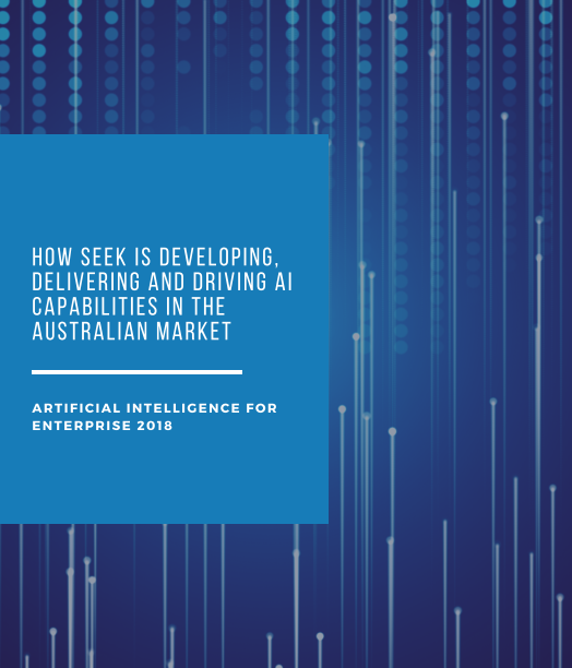 How SEEK is Developing, Delivering and Driving AI Capabilities in the Australian Market