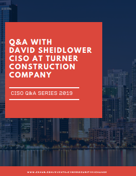 Q&A with David Sheidlower, CISO at Turner Construction Company