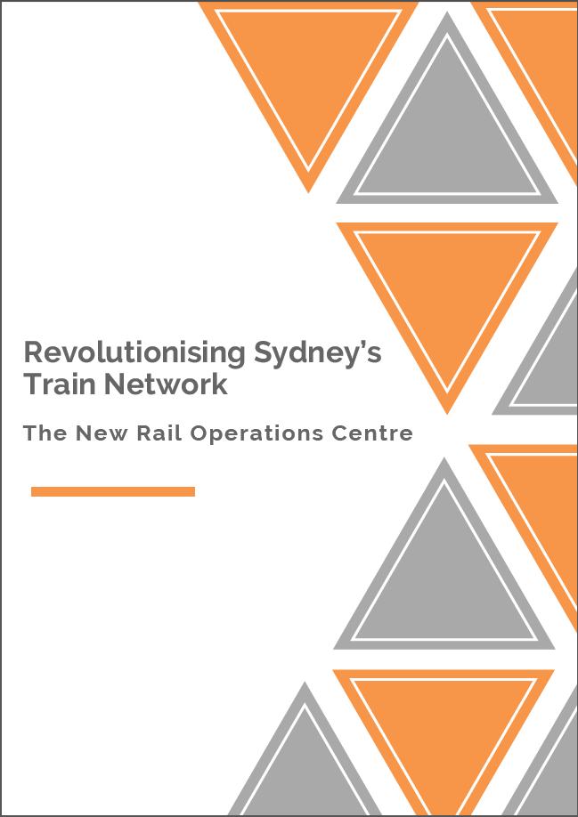 Revolutionising Sydney's Train Network: The New Rail Operations Centre
