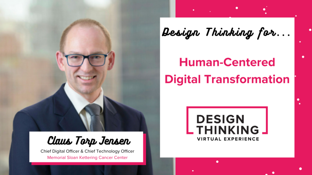 Design Thinking for... Human-Centered Digital Transformation, Claus Torp Jensen