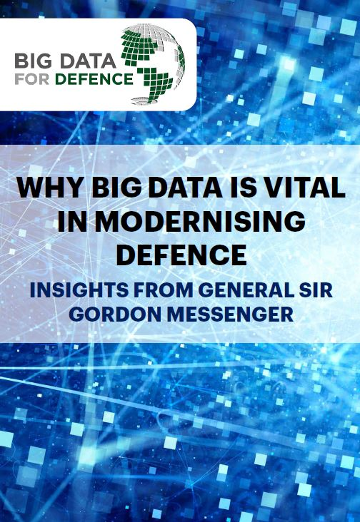 Why Big Data is Vital in Modernising Defence - Insights From Sir Gordon Messenger