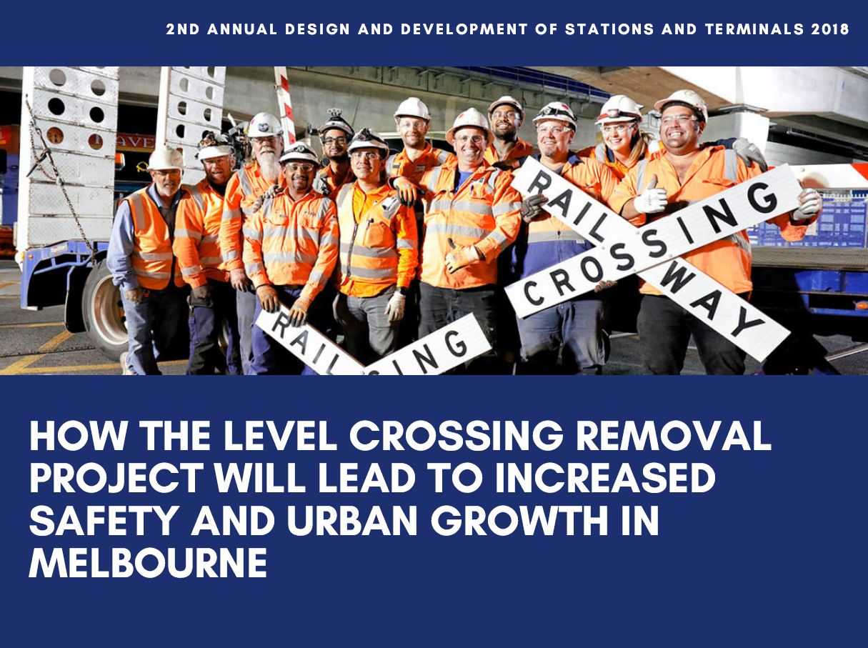 How the Level Crossing Removal Project will lead to Increased Safety and Urban Growth in Melbourne