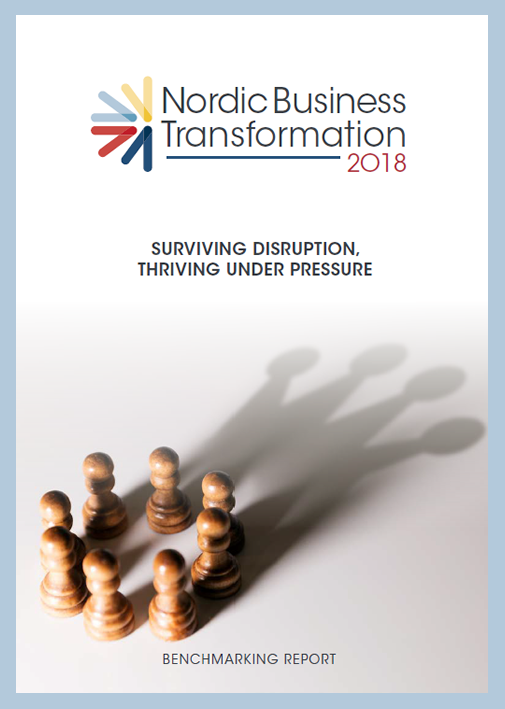 Nordic Business Transformation Benchmarking Report: Surviving Disruption, thriving under pressure