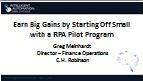 Earn Big Gains By Starting Off Small With a RPA Pilot Program