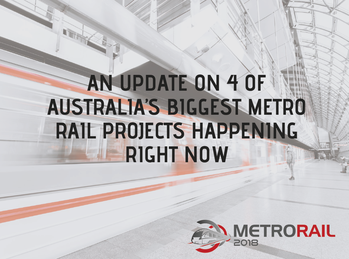An update on 4 of Australia's biggest metro rail projects happening right now