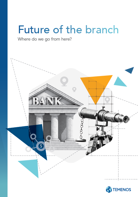 Whitepaper: Future of the branch Where do we go from here?