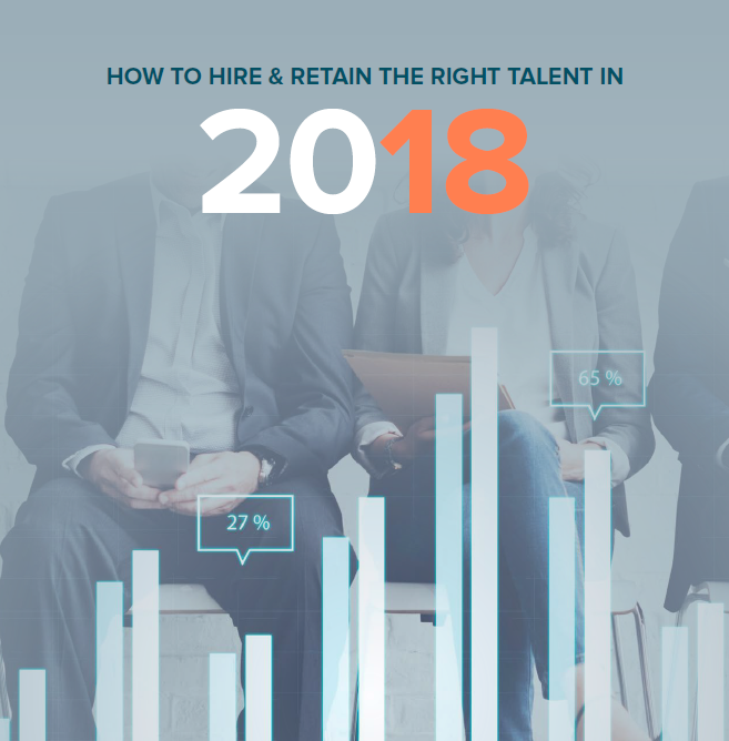 How to Hire & Retain the Right Talent in 2018