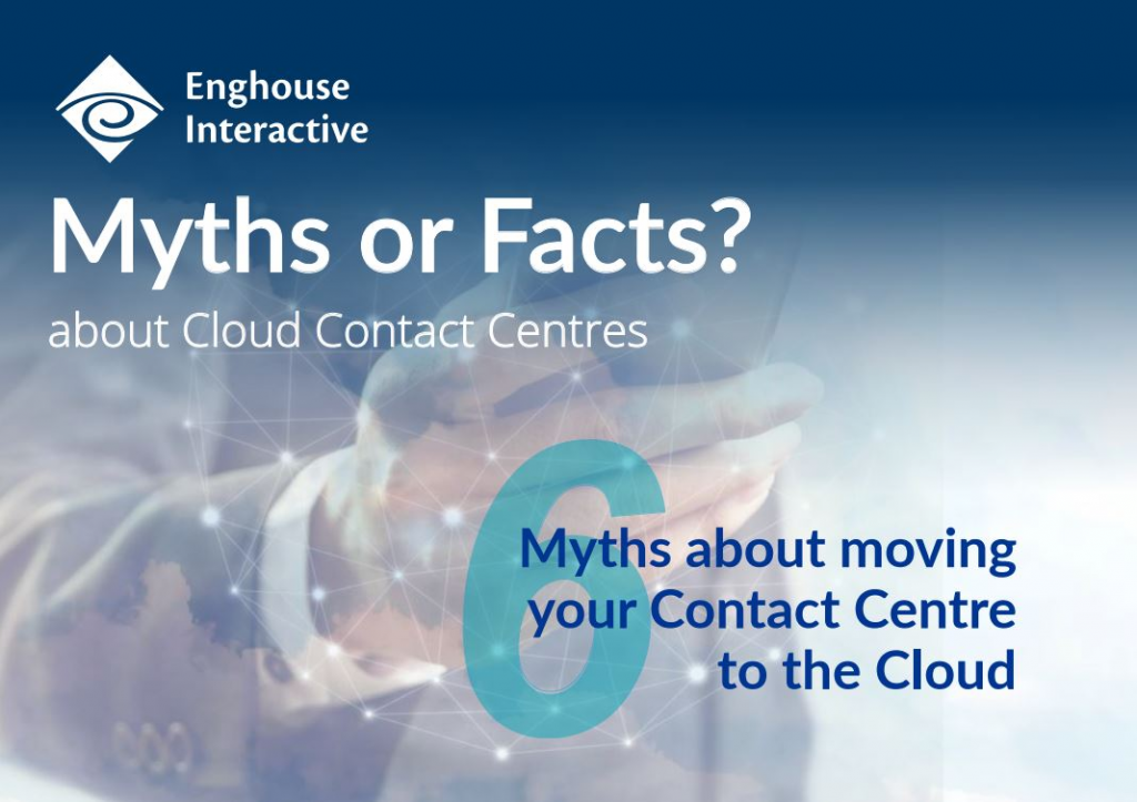 6 Myths About Moving your Contact Centre to the Cloud