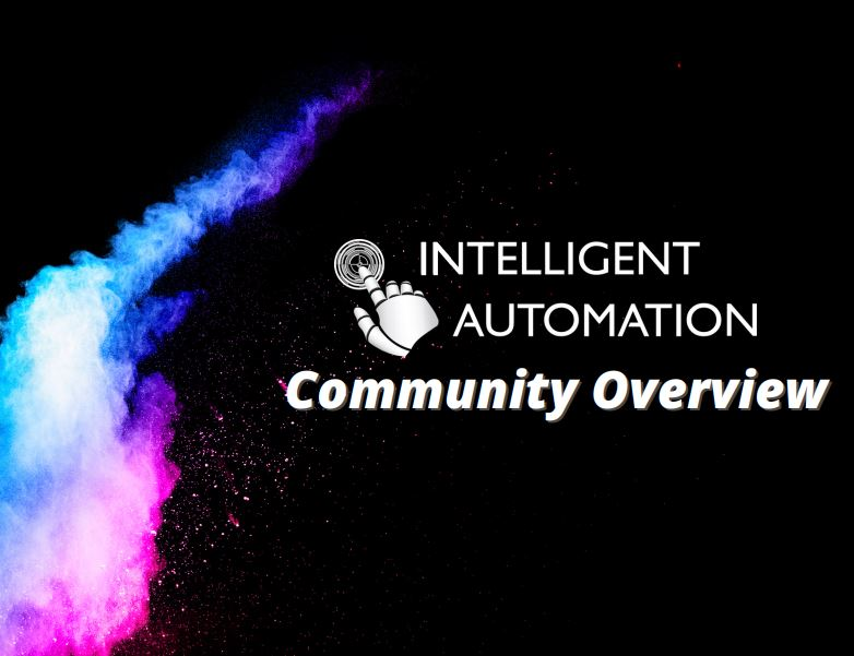 Intelligent Automation Community Overview