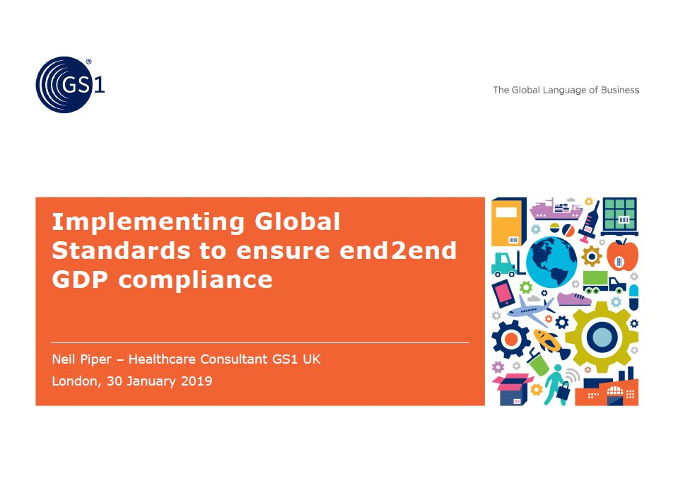 Implementing Global Standards to ensure end2end GDP compliance