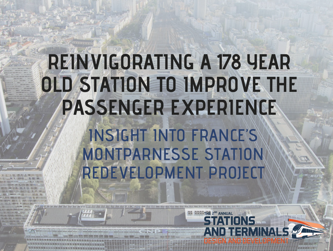 Reinvigorating a 178 year old station to improve the passenger experience: Insight into France's Montparnesse Station Redevelopment Project