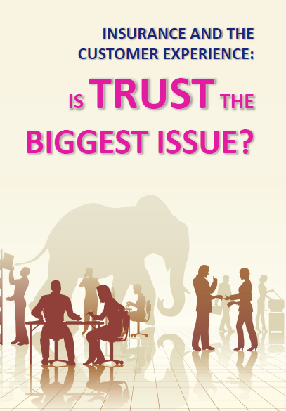 Insurance And The Customer Experience: Is Trust The Biggest Issue?