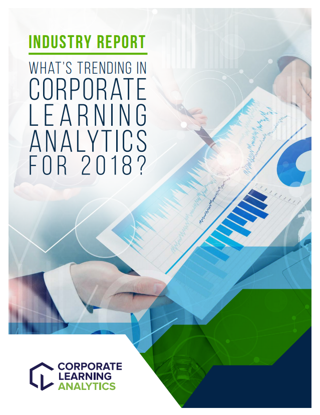 Corporate Learning Analytics - Report: What's Trending in Corporate Learning Analytics for 2018?