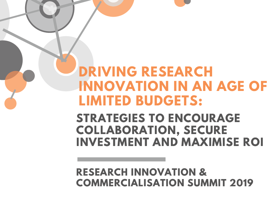Driving Research Innovation in an Era of Limited Budgets: Strategies to Encourage Collaboration, Secure Investment and Maximise ROI