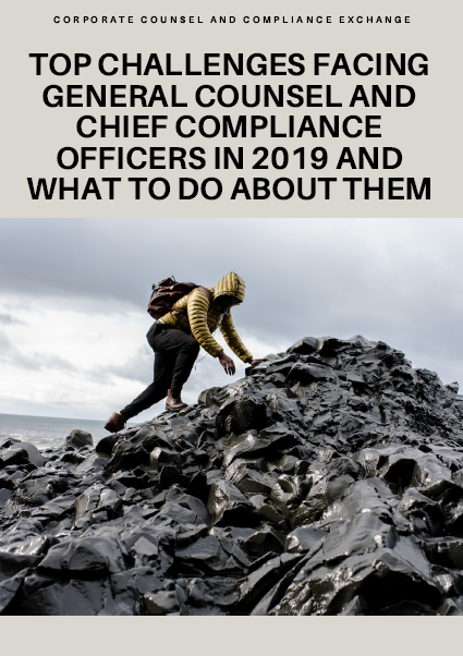 Top Challenges Facing General Counsel And Chief Compliance Officers in 2019