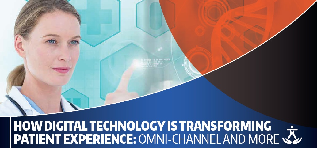 Download the content - How Digital Technology Is Transforming Patient Experience: Omni-Channel and More!