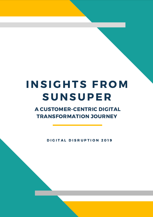 Insights into Sunsuper's Customer-Centric Digital Transformation Journey