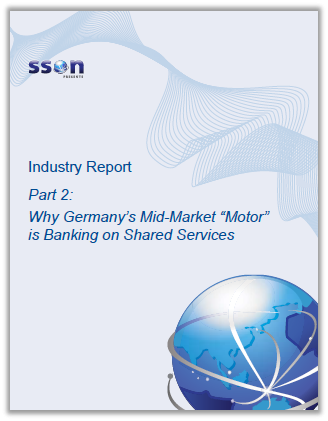 "SSON Industry Report Part 2: Why Germany's Mid-Market ""Motor"" is Banking on Shared Services From IT- to Finance and HR Shared Service Center"