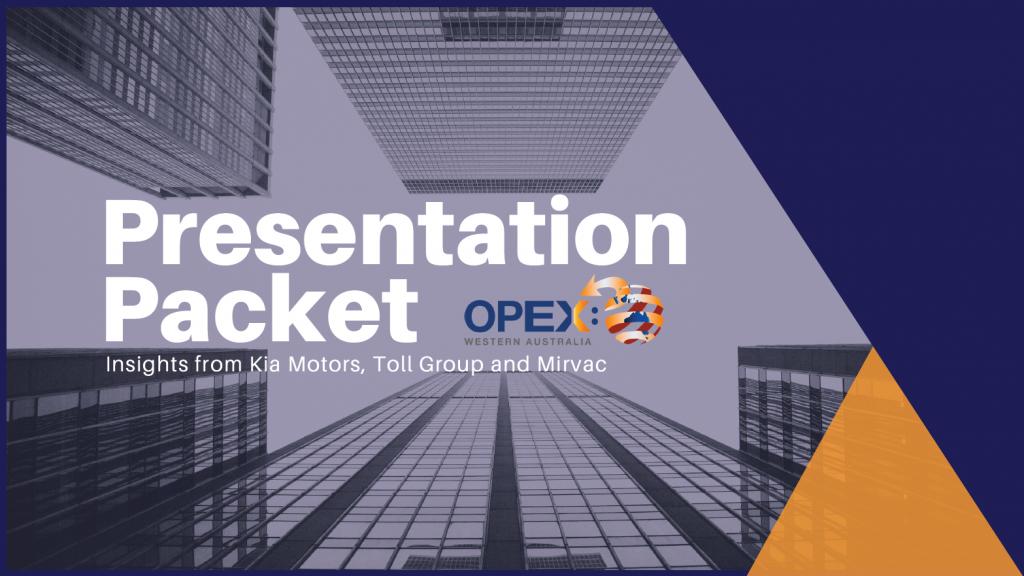 Presentation Packet | OPEX Western Australia 2019