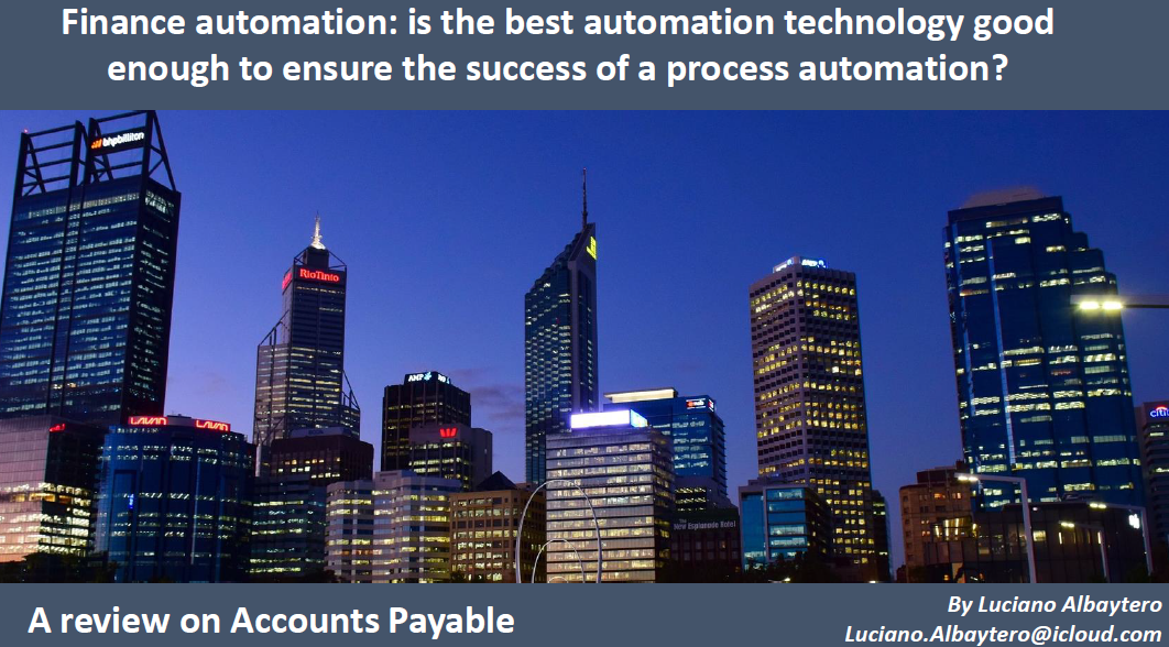 Is the Best Automation Technology Good Enough to Ensure the Success of Process Automation? A Review on Accounts Payable.