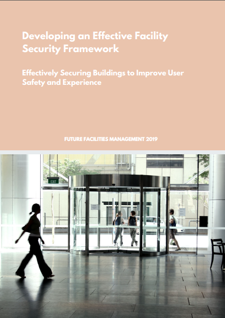 Developing an Effective Facility Security Framework: Effectively Securing Buildings to Improve User Safety and Experience