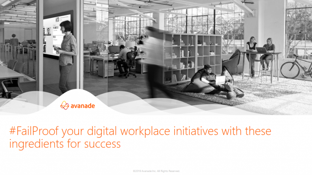 #FAILPROOF Your Digital Workplace Initiatives With These Ingredients For Success