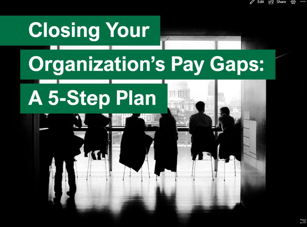 Closing Your Organization's Pay Gaps: A 5-Step Plan